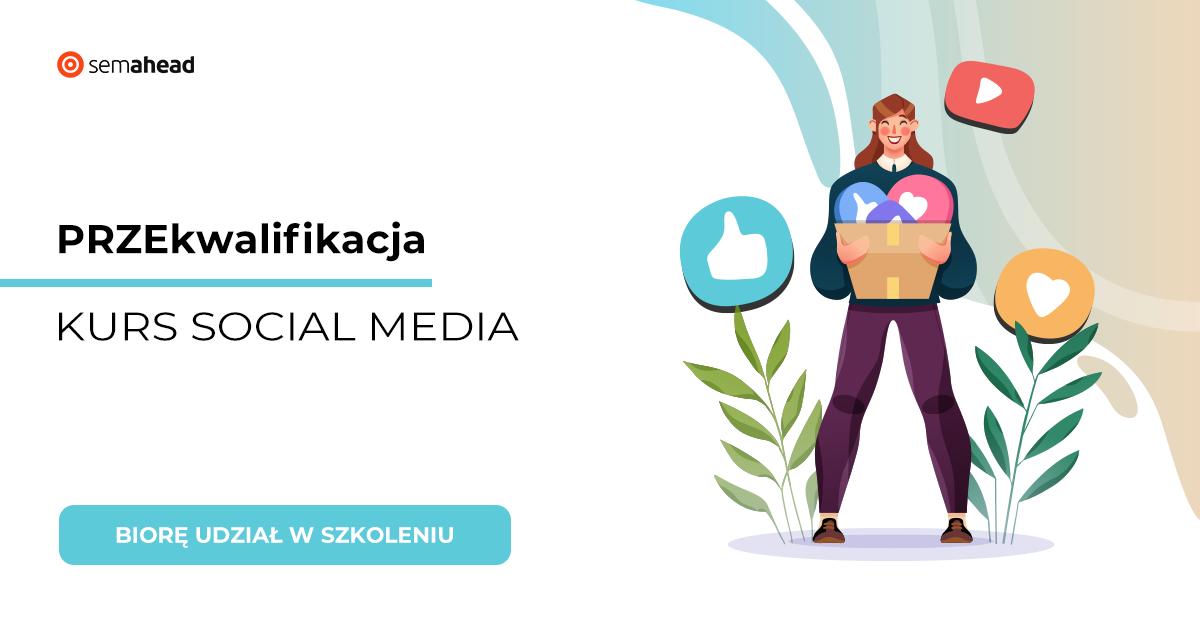 Innowacyjny kurs PRZEkwalifikacja - Social Media